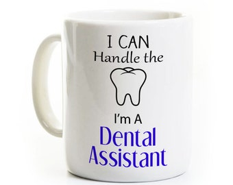 Dental Assistant Gift Mug - Funny Dentistry Humor - Coffee Mug Tea Cup