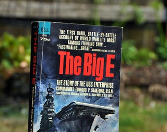The Big E, The Story of the USS Enterprise, Commander Edward P. Stafford, U.S.N., Dell Book 1964