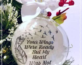 Memorial Ornament/ Your Wings Were Ready but my Heart was Not/ Baby, Child, Adult Memorial Ornament/Personalized Ornament