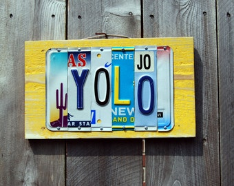YOLO Custom made License Plate sign, You only live once, yolo sign