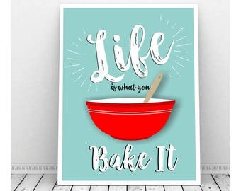 Printable Kitchen Art, Life is What You Bake It, Kitchen Art Print, Puns, Wall Decor Kitchen Art, Baking, Cute Kitchen Decor, Gift for Baker