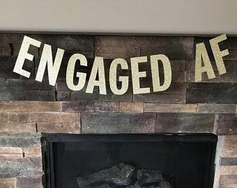 Engaged AF Glitter Banner, engagement banner, engagement, we're engaged, glitter engagement banner, gold banner, engagement announcement