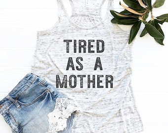 Tired As A Mother, Funny Mom Tank Top