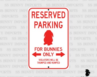 "Reserved Parking, For Bunnies Only; pet lop rabbit sign, aluminum, 6"" x 9"", glossy red on white"