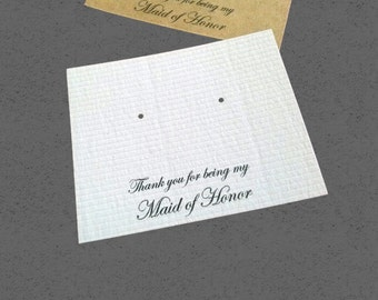Maid Of Honor, set of 30 , Post Earring Cards, thank you card, jewelry card, wedding  supply