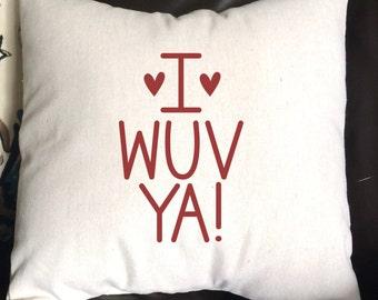 Valentine Pillow, Wuv Ya Pillow, Love Pillow, Decorative Pillow, Throw Pillow, Burlap Pillow, 16x16 Pillow, Gift Pillow
