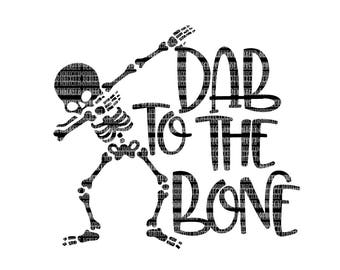 Dab To The Bone, Skeleton SVG Files, Halloween Shirt, Heat Transfer Iron On, Vinyl Decal Designs, SVG for Circuit, SVG for Silhouette