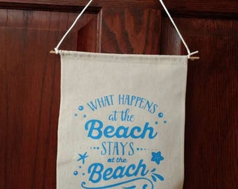 What Happens at the Beach - Canvas Banner