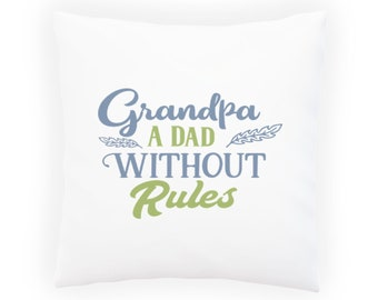 Grandpa A Dad Without rules Pillow Cushion Cover w111p