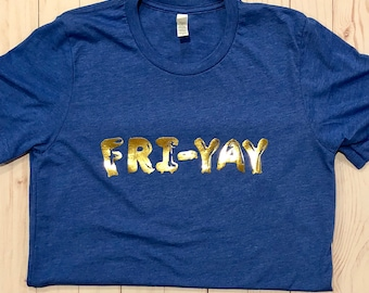Fri-yay shirt with foil