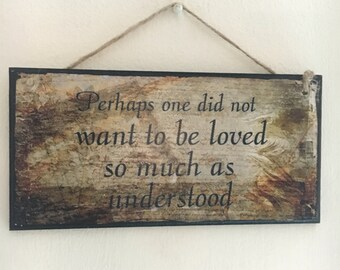 "1984 inspired ~ George Orwell quote ~ ""Perhaps one did not want to be loved so much as understood"" ~ wall plaque"