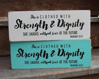 "Proverbs 31:25 - ""She is clothed with STRENGTH & DIGNITY - She laughs without fear of the future."" - - Blessing Block - Wood Sign - Decor"