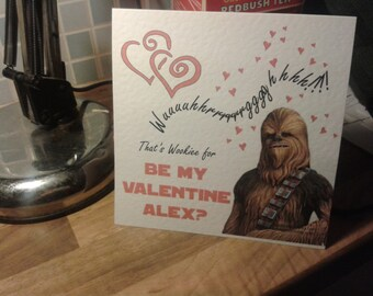 Handmade Personalised Star Wars Chewie Valentine's Day Card - Posted TO or FOR you.