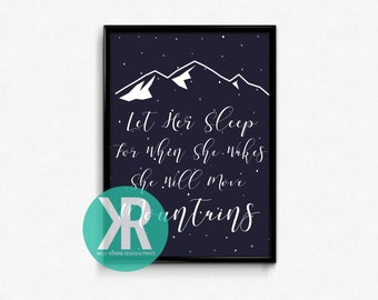 Let her sleep for when she wakes she will move mountains, Girl Room Wall Art, Nursery Prints