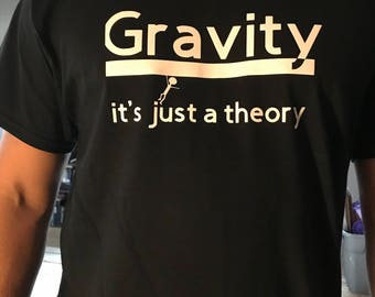 gravity, it's just a theory