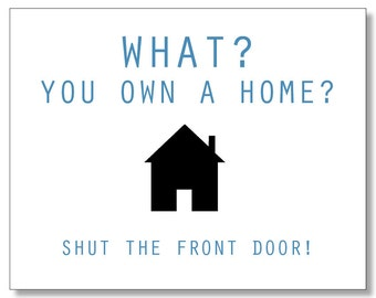 Hilarious HOMEOWNER card. Funny Housewarming card. New Home Card. First time homebuyers card