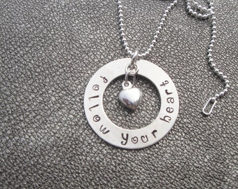 Follow your Heart Washer Hand Stamped Sterling Silver Necklace with Sterling silver Heart charm -  Gifts for Her - Graduation Gift