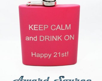 Keep Calm and Drink On - 21st Birthday - All Occasions - 6 oz Stainless Steel Flask -Red, Black, Blue, Green, Pink, & Camouflage