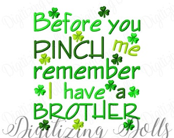 Before you Pinch me remember I have a Brother Embroidery Design 4x4 5x5 6x6 5x7 6x10 8x8 St Patrick's Day INSTANT DOWNLOAD