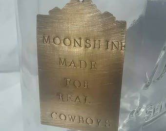 Liquor tag/moonshine/gifts for him/ fathers day/ bottle accessory/ cowboy/handstamped