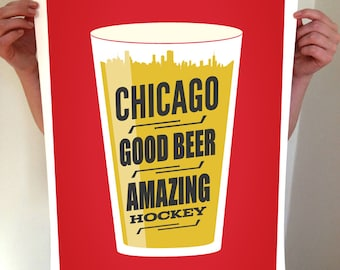 Chicago Beer Hockey Poster - Good Beer & Amazing Hockey - Typography Art Print - Chicago, CHI