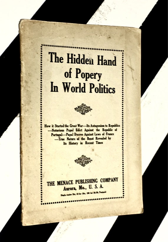 The Hidden Hand of Popery in World Politics (Undated) softcover stapled pamphlet