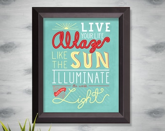 Like the Sun Inspirational Quote Art Print 11x14 inches