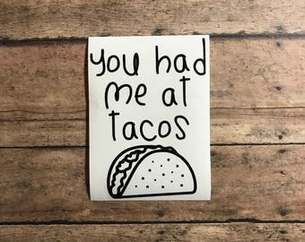 you had me at tacos / tacos / taco / foodie / introvert / food / funny / humor / decal / vinyl