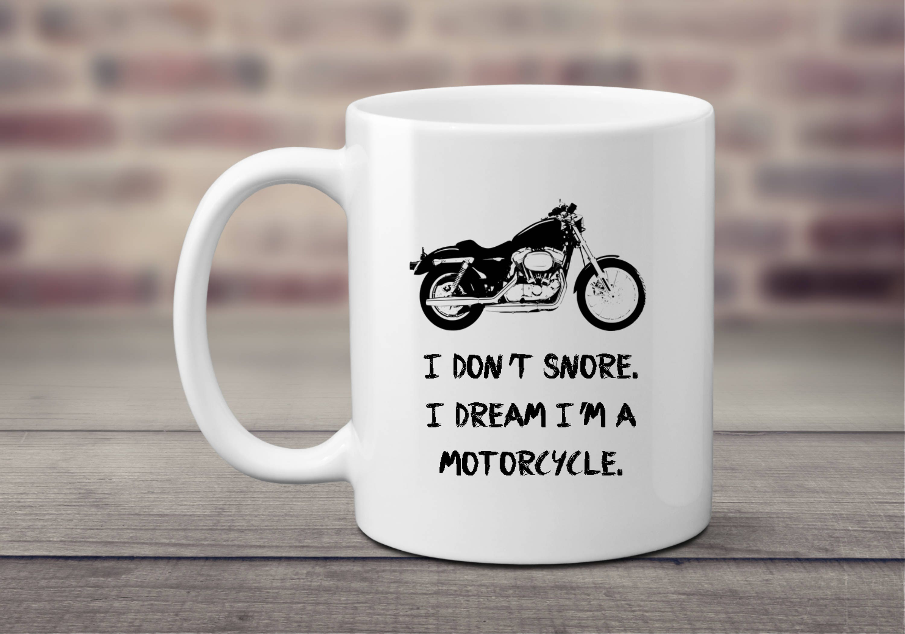 Motorcycle Mug Motorcycle Gifts I Don\'t Snore I Dream