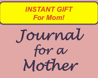 Journal for a Mother, 125 Writing Prompts on Motherhood, printable lined journal, instant gift for Mom with presentation page, digital ebook