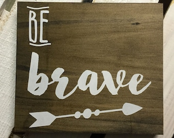 be brave, wood sign, wooden sign, be brave arrow sign, nursery sign, rustic sign, wall hanging, arrow sign, nursery rustic, custom sign