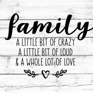 Family Svg Family A Little Bit of Crazy Svg for Cricut Family Saying Svg Home Svg Home Sweet Home Svg for Silhouette Home Quote Svg Png File