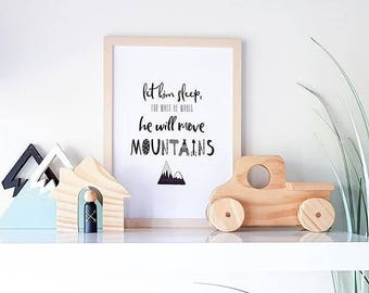 Let him sleep for when he wakes he will move mountains - Instant digital download wall art print - Baby boys nursery poster - Monochrome