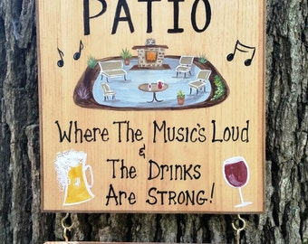 Custom PATIO Backyard Deck Summer Party Campfire Personalized Sign  Musics Loud Drinks are Strong with your Name and Designs