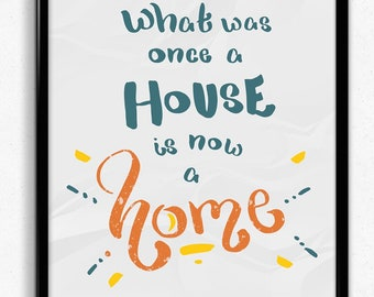 What was a house is now a home