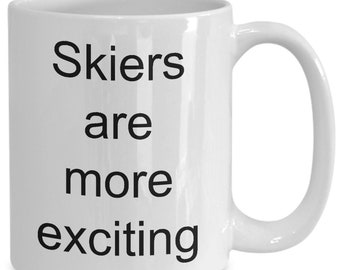 Skiers are more exciting mug