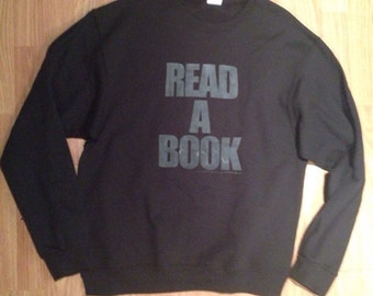 READ A BOOK tee or sweatshirt