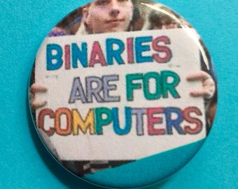 Binaries Are for Computers / transgender 1.25 inch pinback