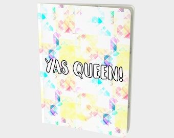 Yas Queen! - Dazzling, Bright, Colorful Journal -  Notebook