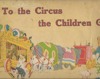 To The Circus The Children Go by Gertrude Alice Kay 1931
