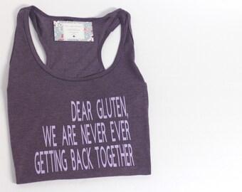 dear gluten we are never ever getting back together top shirt tank racerback celiac disease gluten sensitive GF