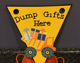 Dump Gifts Here Construction Truck Sign
