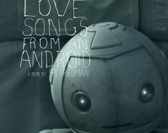 Love Songs from an Android // digital screener