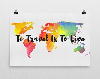 To Travel Is To Live Print, To Travel Is To Live Art, To Travel Is To Live Sign, Gifts, Gifts For Travelers, Adventure Quote, Travel Quote