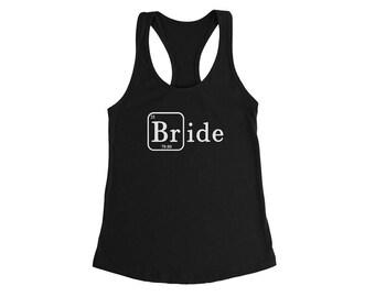 Bride Tank, Custom Bride Tank Top, Bride Shirt, Bride to be Gift, Bride Gift, Bachelorette Party Tank, Chemistry Element, Science Bride