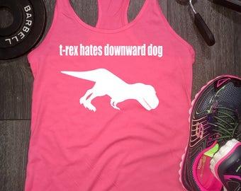 t-rex hates downward dog yoga tank, trex hates, yoga tank top, funny yoga tank, funny workout tank, workout tank funny, workout tank