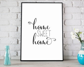 Home Sweet Home Print, Digital Print, Instant Download, Home Quote, Modern Home Decor, Wall Art, Home Wall Art, Typography Print - (D068)