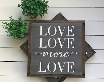 "Love Love more Love | handmade wood sign | 13"" x 13"" 