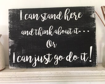 Just do it Sign,live sign,antiqued go do it sign,Inspirational Plaques,home decor sign,shabby chic sign,Live in the moment plaque,16Wx11.25H