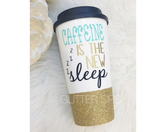 Caffeine is the New Sleep Glitter To Go Cup // Glitter Cup // Glitter Coffee Cup // Travel Cup // Plastic To Go Cup // Glitter To Go Cup